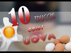 10 Trucchi con le UOVA - ViviFacile - YouTube