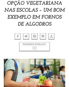 Opção vegetariana nas escolas - um bom exemplo em Fornos de Algodros  via Nutrimento - o blog do Programa Nacional da Promoção da Alimentação Saudável  http://ift.tt/2Dihgx8