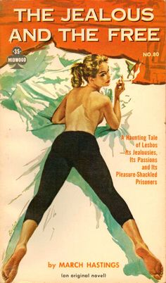 """Part of a month-long celebration  of artist Paul Rader's work.     The Jealous and the Free , by """"March Hastings,"""" aka Sally Singer (Midwood..."""