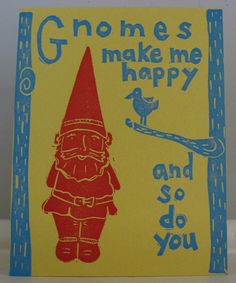 Gnomes Make Me Happy linocut letterpress print by LALAdexPRESS, etsy