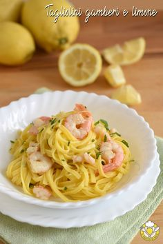 Tagliolini al limone con gamberi Shrimp and lemon noodles, easy first course fish and . Italian Pasta Dishes, Italian Pasta Recipes, Pasta Salad Italian, Pasta Types, Vegetarian Italian, Shellfish Recipes, Seafood Pasta, Homemade Pasta, Food And Drink