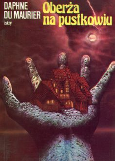 """Oberża na pustkowiu"" Daphne du Maurier Translated by Wacława Komarnicka Cover by Janusz Gutkowski Published by Wydawnictwo Iskry 1991"
