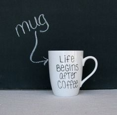 Coffee Mug - Life Begins After Coffee Mug - Black Hand Painted on a White Coffee Cup - Black and White Mug. $13.00, via Etsy.