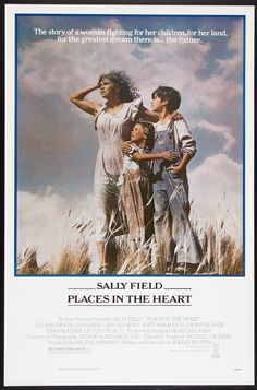 Places in the Heart (1984) Stars: Sally Field, Lindsay Crouse, Ed Harris, Amy Madigan, John Malkovich, Danny Glover, Terry O'Quinn ~ Director: Robert Benton (Won 2 Oscars and 2 Golden Globes)