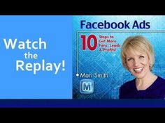 Facebook Ads: 10 Steps To Get More Fans, Leads & Profits - FREE webinar with Mari Smith - YouTube