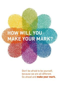 Make your mark in this world dont be forgoten