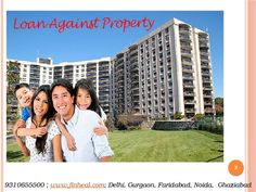 Loan against Property is considered to meet the financial needs of a person who before now has a house, which is free from any burden.  http://www.finheal.com/loan-against-property-in-faridabad