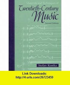 Materials and Techniques of Twentieth-Century Music (2nd Edition) (9780139240775) Stefan Kostka , ISBN-10: 0139240772  , ISBN-13: 978-0139240775 ,  , tutorials , pdf , ebook , torrent , downloads , rapidshare , filesonic , hotfile , megaupload , fileserve