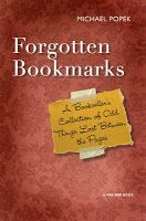 Forgotten Bookmarks. A book by a used bookseller on the curious things found between the pages of old books.