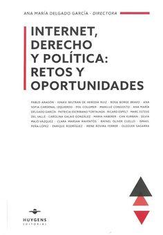 Delgado García, Ana María : Internet, Derecho y política: retos y oportunidades. - Barcelona: Huygens, 2017, 404 p.