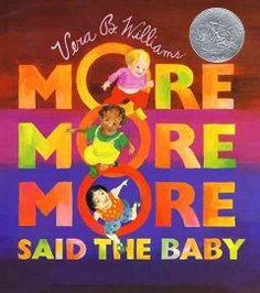 """More more more,"" said the baby : 3 love stories / Vera B. Williams. Picture book."