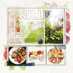 """""""grill all the things"""" digital scrapbook layout by paddy wolf- made with marisa lerin """"seriously floral"""" kit- available at pixelscrapper.com"""