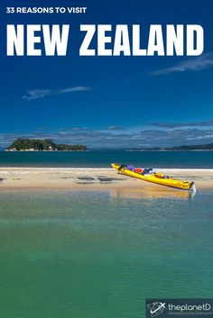How many reasons do you need to visit New Zealand? Here's 33 reasons!