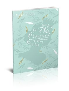Crowned is the first of three discipleship books designed to aid churches and women's ministries in developing fully-formed disciples of Christ – women who are grounded in who they are (worldview), what they believe (biblical literacy), and what they are called to do (missional living).