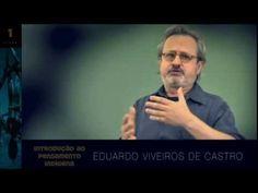"""Eduardo Viveiros de Castro: """"O Pensamento Indígena"""" PARTE 1   A CASA DE VIDRO.COM"""