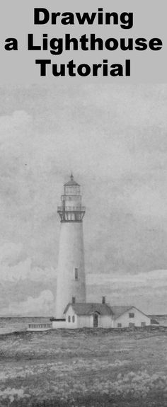 Learn to draw a lighthouse with this pencil drawing lesson