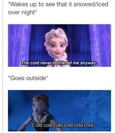 Frozen! I love this movie (: I'm not too thrilled about snow though