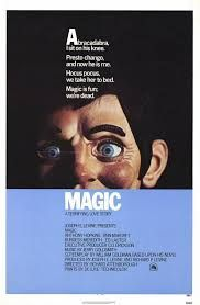"""Magic""  1978, Nightmare inducing commercials.  To this day I don't think I could watch this movie!"