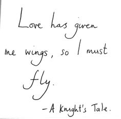 William: Love has given me wings so I must fly.  - A Knight's Tale directed by Brian Helgeland (2001) #fanart
