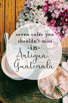 Seven Cafés You Shouldn't Miss in Antigua, Guatemala San Pedro Guatemala, Guatemala City, Pacaya, Lake Atitlan, Destinations, South America Travel, North America, México City, Celebrity Travel