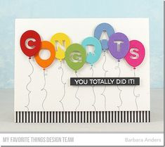 Could use the word HAPPY  or BIRTHDAY instead  ----Bundle of Balloons - MFT March Card Kit Release