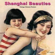 Shanghai Beauties 2011 Wall Calendar Vintage Chinese ...    beautyonlinestore.com