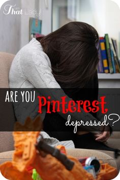 Do you feel like you walk away from Pinterest feeling depressed? This post will make you feel much better!