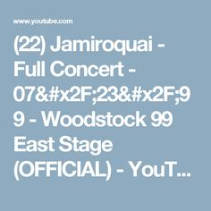 (22) Jamiroquai - Full Concert - 07/23/99 - Woodstock 99 East Stage (OFFICIAL) - YouTube