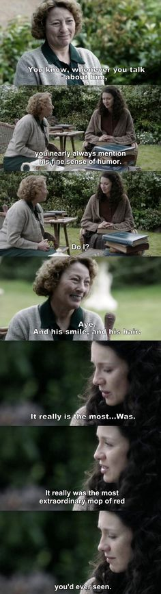 """Whenever you talk about him, you nearly always mention his fine sense of humor"" - Mrs. Graham and Claire #Outlander"