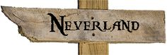 Neverland sign | Peter Pan | Neverwhere Signs