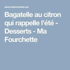 Bagatelle au citron qui rappelle l'été - Desserts - Ma Fourchette