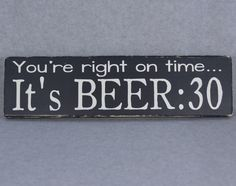 You're Right On Time It's Beer:30 Wood Hand Painted Sign | Bar Home Decor | Man Cave | Ginger-N-Pickles