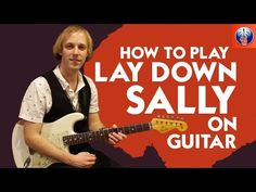 How to Play Lay Down Sally on Guitar - Eric Clapton Song Lesson Guitar Chords And Lyrics, Learn Guitar Chords, Learn To Play Guitar, Guitar Songs, Guitar Tabs, Guitar Scales, Ukulele, Eric Clapton Songs, Eric Clapton Guitar