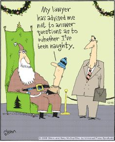 Flying McCoys by Glenn McCoy and Gary McCoy for December 2006 The Flying McCoys by Glenn and Gary McCoy ~ Christmas Humor ~ SantaThe Flying McCoys by Glenn and Gary McCoy ~ Christmas Humor ~ Santa Funny Christmas Jokes, Christmas Humor, Law School Humor, Lawyer Humor, Legal Humor, Funny Animal Quotes, Hilarious Animals, Funny Text Messages, Work Humor