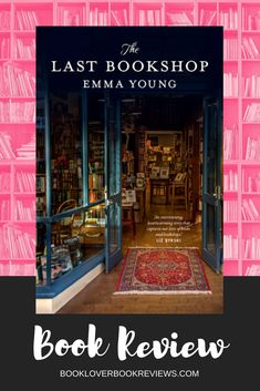 The Last Bookshop by Emma Young is a heartwarming debut novel celebrating books, those who love them, and the power of community. #romance #bookworms #reading Book Club Books, Book Lists, Books To Read, My Books, Feminist Books, Reading Challenge, Popular Books, Romance Novels, Fiction Books