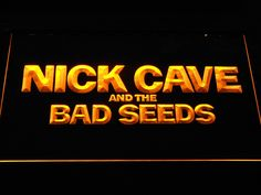 Nick Cave & the Bad Seeds LED Neon Sign