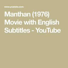 Manthan Directed by Shyam Benegal Produced by Gujarat Co-operative Milk Marketing Federation Ltd. Written by Kaifi Azmi (dialogue) Screenplay by Vijay Tendul.