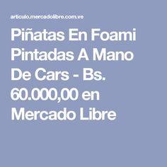 Piñatas En Foami Pintadas A Mano De Cars - Bs. 60.000,00 en Mercado Libre