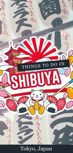 Things To Do in Shibuya, Tokyo, Japan Japan Travel Guide, Asia Travel, Travel Guides, Travel Abroad, Shibuya Tokyo, Tokyo Japan, Japan Trip, Kyoto Japan, Okinawa Japan