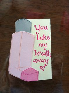 """You take my breath away"" funny valentine card I made"