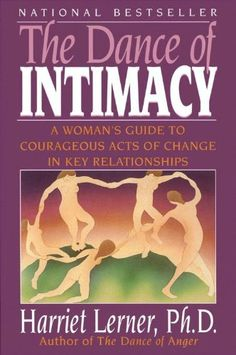 Read Online The Dance of Intimacy: A Woman's Guide to Courageous Acts of Change in Key Relationships, Author Harriet Lerner I Love Books, Good Books, Books To Read, Children's Book Writers, Thing 1, Dirty Dancing, Spock, Best Relationship, Bestselling Author