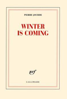 Winter is coming / Pierre Jourde