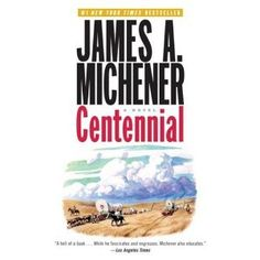 Centennial by James A Michener. I read this back in the nineteen-seventies. Nothing has come close to being better than it, since. Best Books To Read, Great Books, My Books, Amazing Books, James A Michener, Epic Story, B 13, Historical Fiction, Book Authors