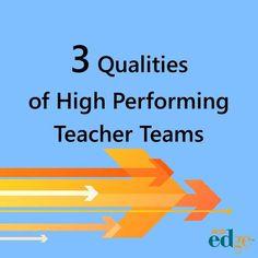 3 Qualities of High Performing Teacher Teams   by Steven Weber