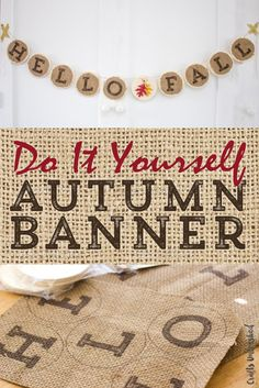 """DIY Autumn Burlap Banner - Follow this easy tutorial on how to print directly onto burlap! Includes free """"Hello Fall"""" printable."""