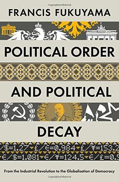 Political Order and Political Decay: From the Industrial Revolution to the Globalisation of Democracy de Francis Fukuyama http://www.amazon.fr/dp/1846684366/ref=cm_sw_r_pi_dp_fy0mub01FCHY2