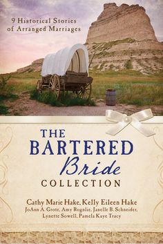 The Bartered Bride Romance Collection: 9 Historical Stories of Arranged Marriages by Various Authors