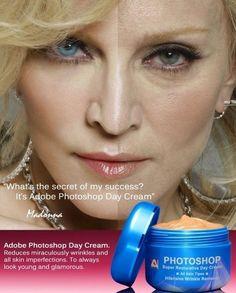 photoshop, better than plastic surgery!