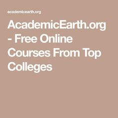 AcademicEarth.org - Free Online Courses From Top Colleges