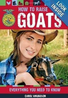 How to Raise Goats: Everything You Need to Know, Updated & Revised (FFA) Paperback Raising Goats, Raising Chickens, Breeding Goats, Goat House, Goat Care, Dwarf Goats, Goat Farming, Baby Goats, Ffa